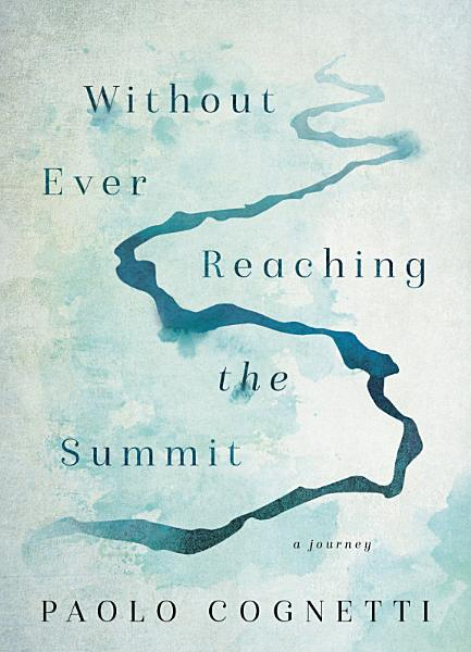 Without Ever Reaching the Summit