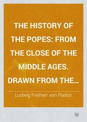 The History of the Popes, from the Close of the Middle Ages: Drawn from the Secret Archives of the Vatican and Other Original Sources, Volume 4