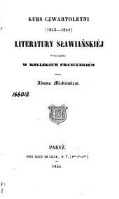 Kurs czwartoletni (1843-1844): literatury sławiańskiej wykładanéj w Kollegium francuzkiém