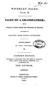 Tales of a grandfather, fourth series: being stories taken from the history of France : inscribed to Master John Hugh Lockhart, Volume 2, Issue 1