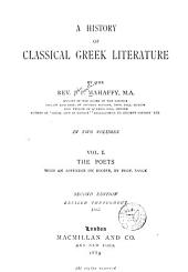 A History of Classical Greek Literature: The poets, with an appendix on Homer, by Prof. Sayce
