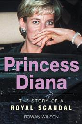 World Famous Royal Scandals: Princess Diana