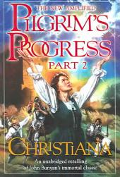 The New Amplified Pilgrim's Progress: Part II: Christiana, Part 2