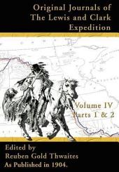 Original Journals of the Lewis and Clark Expedition: 1804-1806;: Part 1 & 2 Volume 4