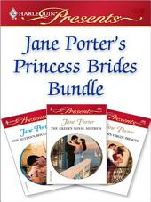 Jane Porter's Princess Brides Bundle: The Sultan's Bought Bride\The Greek's Royal Mistress\The Italian's Virgin Princess