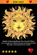 Adult Coloring Book for Good Vibes