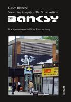 Something to s pr ay  Der Street Artivist Banksy PDF