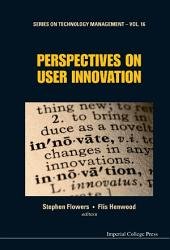 Perspectives on User Innovation