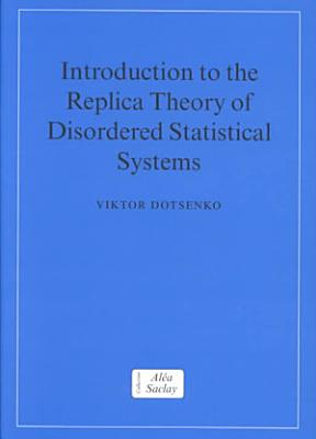 Introduction to the Replica Theory of Disordered Statistical Systems PDF