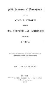 Public Documents of Massachusetts: Being the Annual Reports of Various Public Officers and Institutions ..., Volume 4, Issues 18-37