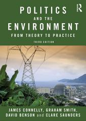 Politics and the Environment: From Theory to Practice, Edition 3