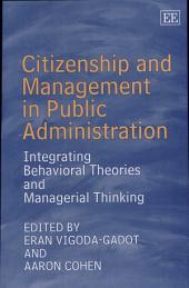 Citizenship and Management in Public Administration: Integrating Behavioral Theories and Managerial Thinking