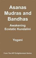 Asanas  Mudras and Bandhas   Awakening Ecstatic Kundalini  eBook  PDF