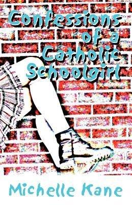 Confessions of a Catholic Schoolgirl