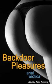 Backdoor Pleasures: Anal Erotica