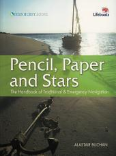 Pencil, Paper and Stars: The Handbook of Traditional & Emergency Navigation