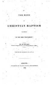 Is the mode of Christian baptism prescribed in the New Testament? ... From the Bib. Repository, Vol. III: Issue 2