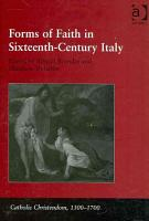 Forms of Faith in Sixteenth century Italy PDF