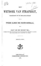 Het Wetboek van Strafregt, toegelicht uit de beraadslagingen van de Tweede Kamer der Staten-Generaal