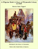 A Pilgrim Maid  A Story of Plymouth Colony in 1620 PDF
