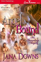 Angel Bound [His Guardian Angels 1]