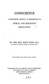 Conscience considered chiefly in reference to moral and religious obligation