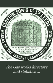 The Gas Works Directory and Statistics ...: With a List of Chairmen, Managers, Engineers, and Secretaries, and Lists of Associations of Engineers and Managers, Issue 21