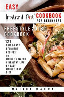 Instant Pot Cookbook for Beginners  Easy Freestyle Instant Pot Cookbook 2018  121 Quick Easy   Delicious Recipes to Weight   Watch a Healthy Life by E