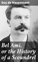 Bel Ami  or the History of a Scoundrel PDF