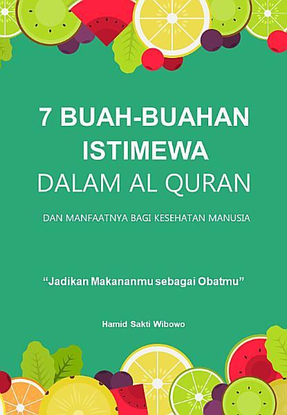 7 Buah Buahan Istimewa Dalam Al Quran Dan Manfaatnya Bagi Kesehatan Manusia