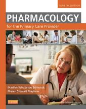 Pharmacology for the Primary Care Provider - E-Book: Edition 4