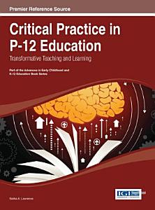 Critical Practice in P 12 Education  Transformative Teaching and Learning PDF