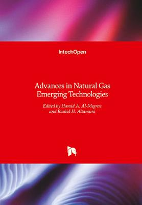 Advances in Natural Gas Emerging Technologies