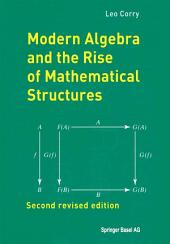Modern Algebra and the Rise of Mathematical Structures: Edition 2
