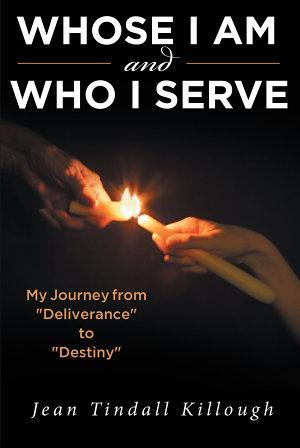 Whose I Am and Who I Serve