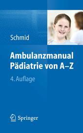 Ambulanzmanual Pädiatrie von A-Z: Ausgabe 4