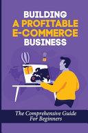 Building A Profitable E-Commerce Business