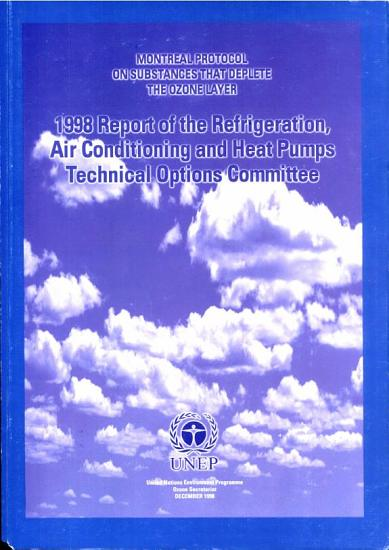1998 Report of the Refrigeration  Air Conditioning  and Heat Pumps Technical Options Committee PDF
