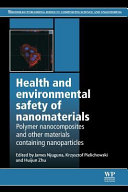 Health and Environmental Safety of Nanomaterials  Polymer Nancomposites and Other Materials Containing Nanoparticles