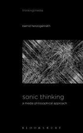 Sonic Thinking: A Media Philosophical Approach