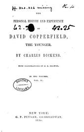 The Personal History and Experience of David Copperfield, the Younger: Volume 2