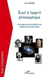 Eveil à l'esprit philosophique: Une approche actualisée des questions existentielles