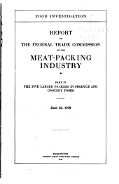 Report of the Federal Trade Commission on the Meat Packing Industry: Part 4