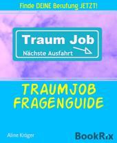 TRAUMJOB Fragenguide: Finde DEINE Berufung JETZT!
