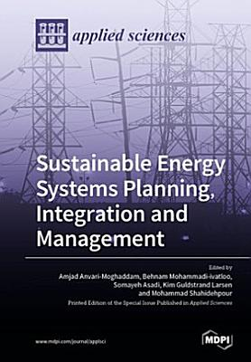 Sustainable Energy Systems Planning, Integration and Management