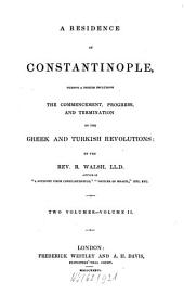 A Residence at Constantinople During a Period Including the Commencement, Progress and Termination of the Greek and Turkish Revolutions: Volume 2