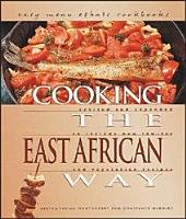 Cooking the East African Way: Revised and Expanded to Include New Low-fat and Vegetarian Recipes