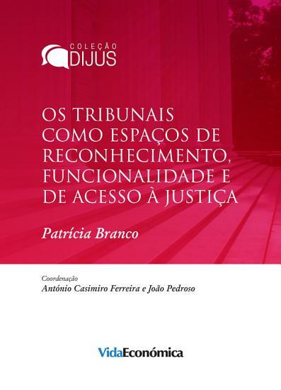 Os tribunais como espa  os de reconhecimento  funcionalidade e de acesso    justi  a PDF