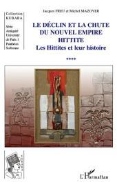 Le déclin et la chute du Nouvel Empire hittite: Les Hittites et leur histoire