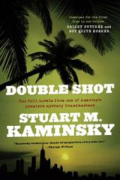 Double Shot: Two Full Novels: Bright Futures and Not Quite Kosher